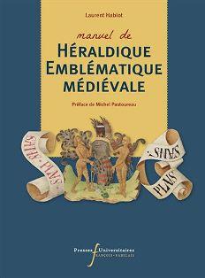 Manuel d'héraldique et emblématique médiévale